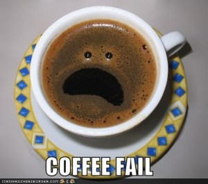 coffee fail